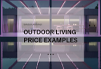 Outdoor Living Price Examples